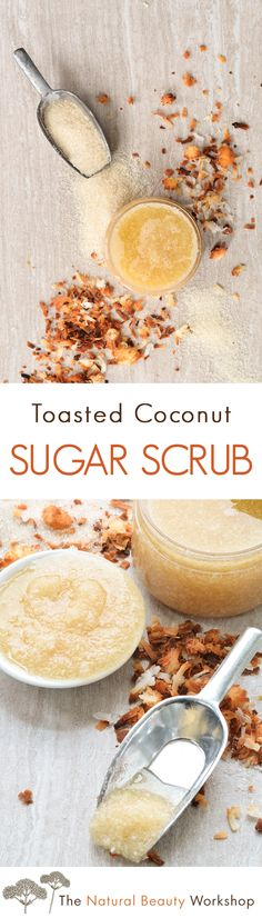 Toasted Coconut Sugar Scrub Recipe - An exfoliating body scrub made with real coconut.