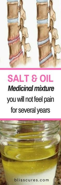 SALT and OIL- Medicinal mixture… you will not feel pain for several years