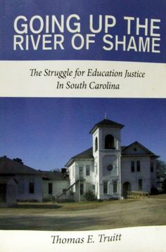 Going up the River of Shame South Carolina Education Justice Black Lives Matter