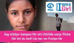 Because I am a Girl - för att jag är en flicka! För flickors rättigheter - http://plansverige.org/flicka