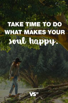 Visual Statements®️️️️️️️️️ Sprüche/ Zitate/ Quotes/ Motivation/ Take time to do what makes your soul happy.
