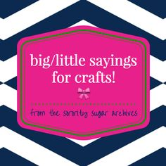 ✨ TIS THE SEASON for big/little holiday crafting! Accent your sorority gifts with a special quote that expresses your sisterly love…… ✨ • Master List of Big/Little Sayings• Big/Little Slogans & Quotes • 60 Big/Little Sisterhood LOVE Sayings• Craft Sayings Especially for Bigs• MEGA List of Big/Little Sayings for Crafts & Gifts• Sayings For Twins & Twiddles ✨  ✨  ✨  ✨  ✨ ✨  ✨  ✨  ✨  ✨ ✨  ✨  ✨  ✨  ✨