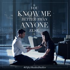 """You know me better than anyone else."" - Christian Grey 