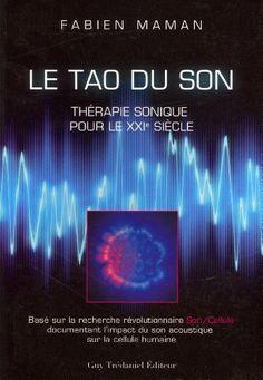 Le Tao du Son : Thérapie sonique pour le XXIe siècle de Fabien Maman http://www.amazon.fr/dp/2813202185/ref=cm_sw_r_pi_dp_iYXRwb1H674ZR