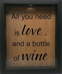 """Wooden Shadow Box Wine Cork/Bottle Cap Holder 9""""x11"""" - All You Need Is Love And A Bottle Of Wine (Ebony)"""