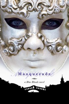 Goodreads | Masquerade (Blue Bloods, #2) by Melissa de la Cruz - Reviews, Discussion, Bookclubs, Lists