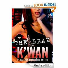 The Leak by K'wan.  Cover image from amazon.com.  Click the cover image to check out or request the Douglass Branch Urban Fiction kindle.