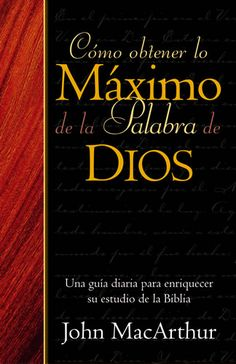 Cómo obtener lo máximo de la Palabra de Dios John Macarthur, Books To Read, My Books, Spanish Language, Religion, Christian, Reading, Quotes, Dali