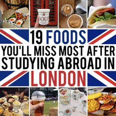 19 Foods You'll Miss Like Hell After Studying Abroad In London