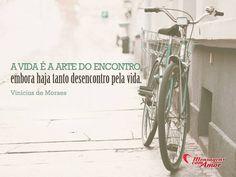 A vida é a arte do encontro, embora haja tanto desencontro pela vida. #vida #arte #encontro