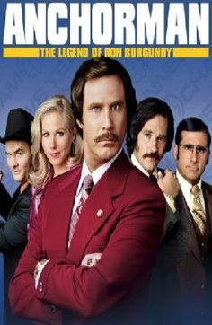 """"""" Anchorman- The Legend Of Ron Burgundy """""""