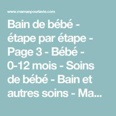 Bain de bébé - étape par étape - Page 3 - Bébé - 0-12 mois - Soins de bébé - Bain et autres soins - Mamanpourlavie.com
