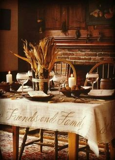Friends and Family.  I love this table for a small thanksgiving dinner.