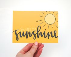 You Are My Sunshine . Summer Greeting Card with Handwritten Calligraphy . Sun Illustration . Mustard Yellow . Single. $5.00, via Etsy.