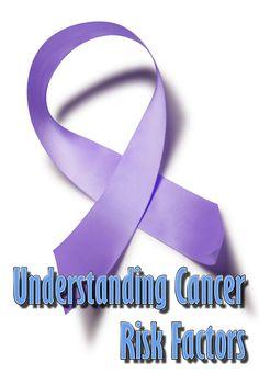 Understanding Cancer Risk Factors