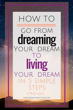 how to live your dream, dream job, manifestation, how to get what you want, how to live a life you love, life coach, travel, explore, dream
