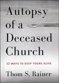 Autopsy of a Deceased Church: 12 Ways to Keep Yours Alive Author : Thom S. Rainer Pages : 112 pages Publisher : B&H Publishing Group Language : eng : : 9781433683923 Church Outreach, Church Ministry, Ministry Ideas, Kids Ministry, Religion, Christian Resources, Education Humor, Christian Life, Christian Women
