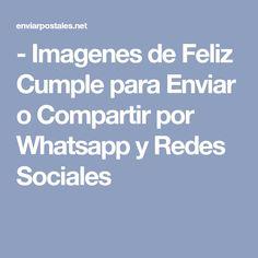 - Imagenes de Feliz Cumple para Enviar o Compartir por Whatsapp y Redes Sociales