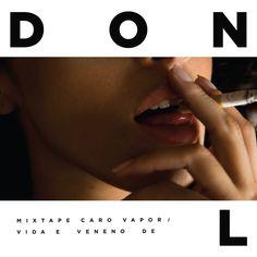Artista:Don L Álbum: Mixtape Caro Vapor / Vida E Veneno De Don L Lançamento:10/10/2013 Formato:MP3 (192 kbps) Full Album Download