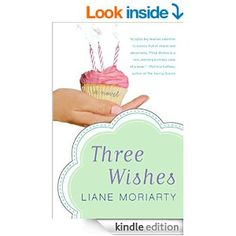 Three Wishes - Kindle edition by Liane Moriarty. Literature & Fiction Kindle eBooks @ Amazon.com.