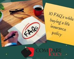 10 FAQ's While Buying a Life Insurance Policy