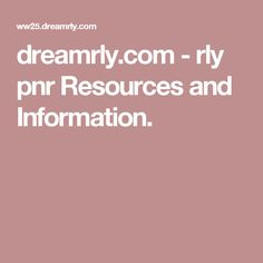 dreamrly.com-rly pnr Resources and Information.