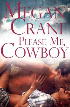 Please Me, Cowboy Copper Mountain Rodeo The Montana Millionaires Away From Her, Romance Books, Rodeo, Crane, Bestselling Author, Montana, My Books, Audiobooks, Copper Mountain
