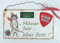 *Mäuse her - aber flott*  - für die Kunstraub Aktion Nr. 7 Robin Hood hergestellt.  Der furchtlose Held, der Beschützer der Witwen und Waisen. H...