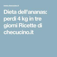 Dieta dell'ananas: perdi 4 kg in tre giorni Ricette di checucino.it