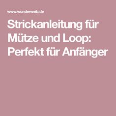 Strickanleitung für Mütze und Loop: Perfekt für Anfänger