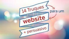14 simples truques e dicas para tornar o seu website mais persuasivo.