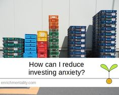 How can I reduce investing anxiety? I Can, Anxiety, Confidence, Finance, Investing, Knowledge, Canning, Tips, Stress