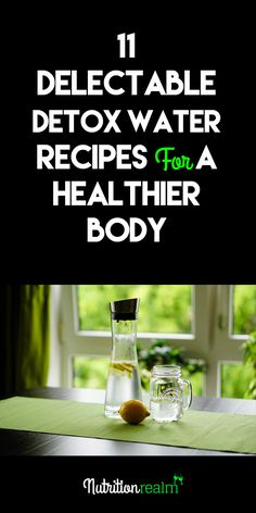 11 DETOX Water Recipes for blasting belly fat and getting healthier.