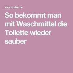 So bekommt man mit Waschmittel die Toilette wieder sauber