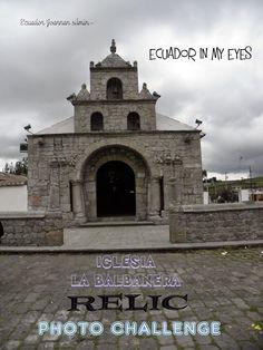 Ecuador Joannan silmin - Ecuador in my eyes: Iglesia La Balbanera - Relic - Photo Challenge