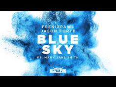 Feenixpawl & Jason Forté - Blue Sky ft. Mary Jane Smith - YouTube