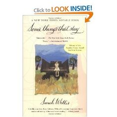 Some Things That Stay: by Sarah Willis. A New York Times Notable Book, Winner of the Stephen Crane Award for First Fiction, A Book-of-the-Month Club and Quality Paperback Book Club Selection, and Winner of the Cleveland Arts Prize in Literature. I've read it three times now.