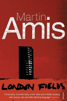 London Fields by Martin Amis | 26 Books To Read Before You Move To London