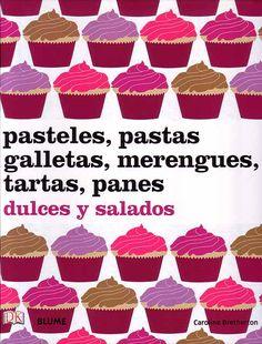 Pasteles, pastas, galletas, merengues, tartas, panes