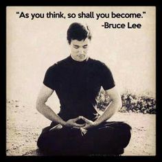 Bruce Lee For reminding me to be brave when I feel weak. And to be humble when I am strong.