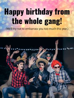 Send Free Party with the Gang! Funny Birthday Card for Friends to Loved Ones on Birthday & Greeting Cards by Davia. It's free, and you also can use your own customized birthday calendar and birthday reminders. Birthday Cards For Friends, Funny Birthday Cards, Birthday Greeting Cards, Friend Birthday, Birthday Greetings, Happy Birthday, Birthday Reminder, Birthday Calendar, Group Of Friends