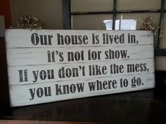 Add another board for coat hangers. Our house is live in Sign by BetterSaidWithASign on Etsy, $50.00