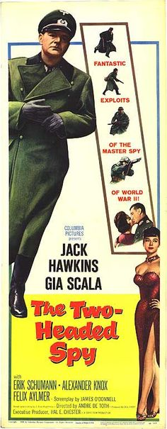 The Two-Headed Spy (1958) Stars: Jack Hawkins, Gia Scala, Erik Schumann, Alexander Knox,  Michael Caine ~ Director: André De Toth