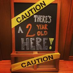Construction Birthday Party. Chalk board signs are always a fun way to decorate for a party! Caution there's a two year old here! Caution tape can be used in a variety of ways!