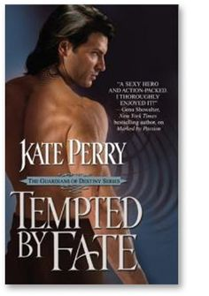 Tempted by Fate, by Kate Perry.