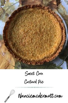 If you love egg custard pie, you will like this corny twist on a classic. This time of year I make Sweet Corn Custard Pie with frozen corn, white or yellow. Best Comfort Food, Comfort Foods, Southern Foodways Alliance, 1950s Food, Spiced Pecans, Custard Filling, Jello Recipes, Frozen Corn, Sweet Corn