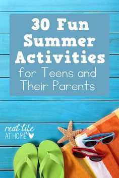 Looking for summer ideas for teens? It takes more than a park day and a kids' meal to entertain big kids. Here are 30 ideas for fun with teens.