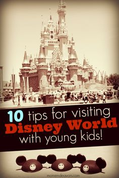 A GREAT list of tips for visiting Disney World (or Disneyland) with young kids! Pictures, videos, and links to resources! -via momendeavors.com
