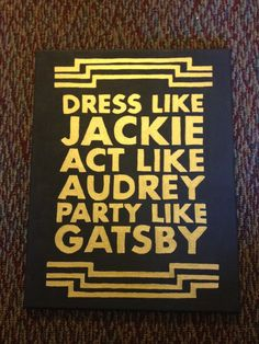 Dress like Jackie act like Audrey party like Gatsby canvas