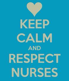 Nurses earn respect!